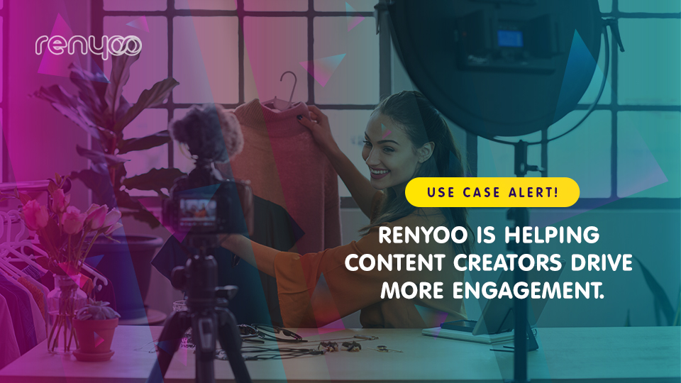 How content creators can use Renyoo to create more engaging content.