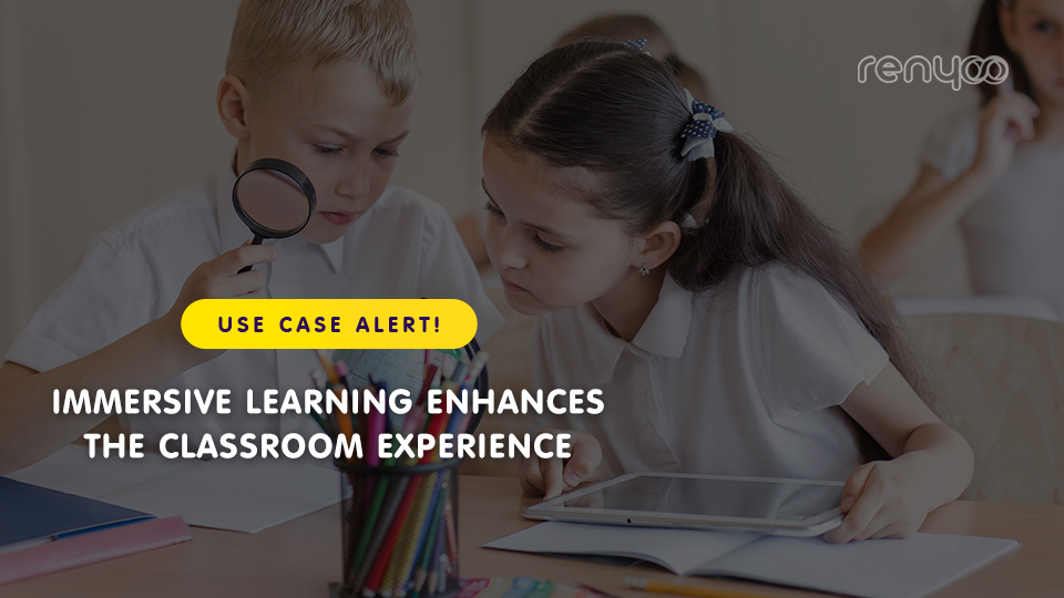 6 Ways Immersive Learning Can Boost Classroom Performance